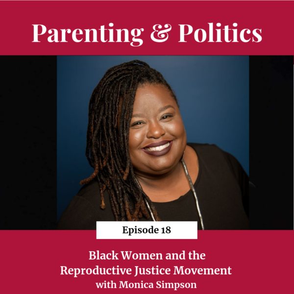 Black Women and the Reproductive Justice Movement with Monica Simpson